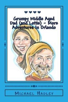 Grumpy Middle-Aged Dad and Lottie – More Adventures in Orlando