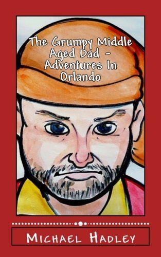 The Grumpy Middle Aged Dad - Adventures in Orlando